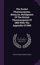 The Pocket Pharmacopoeia, Being An Abridgment Of The British Pharmacopoeia Of 1885 With The…