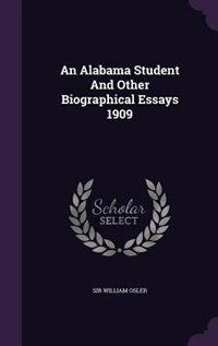 An Alabama Student And Other Biographical Essays 1909