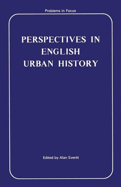 Perspectives In English Urban History by Alan M. Everitt