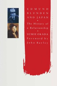 Edmund Blunden And Japan: The History Of A Relationship