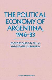 The Political Economy Of Argentina, 1946-83