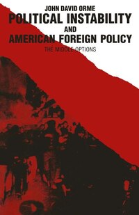 Political Instability And American Foreign Policy: The Middle Options