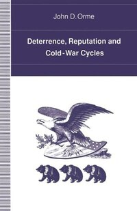 Deterrence, Reputation And Cold-war Cycles