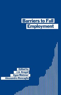 Barriers To Full Employment: Papers From A Conference Sponsored By The Labour Market Policy Section…