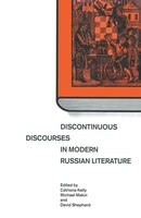Discontinuous Discourses In Modern Russian Literature
