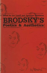 Brodsky's Poetics And Aesthetics