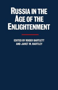 Russia In The Age Of The Enlightenment: Essays For Isabel De Madariaga