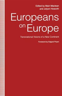 Europeans On Europe: Transnational Visions Of A New Continent