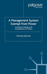 A Management System Exempt From Power: Learning To Manage With Consideration For Others