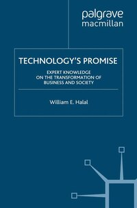 Technology's Promise: Expert Knowledge On The Transformation Of Business And Society