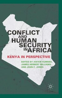 Conflict And Human Security In Africa: Kenya In Perspective