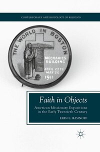 Faith In Objects: American Missionary Expositions In The Early Twentieth Century