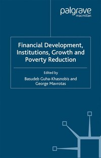 Financial Development, Institutions, Growth And Poverty Reduction