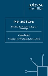 Men And States: Rethinking The Domestic Analogy In A Global Age