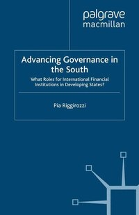 Advancing Governance In The South: What Roles For International Financial Institutions In…