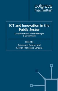 Ict And Innovation In The Public Sector: European Studies In The Making Of E-government