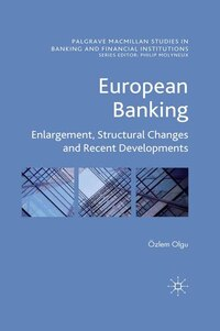 European Banking: Enlargement, Structural Changes And Recent Developments