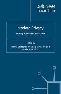 Modern Privacy: Shifting Boundaries, New Forms