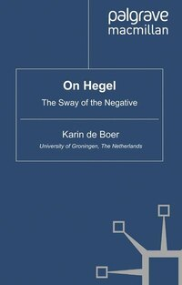 On Hegel: The Sway Of The Negative