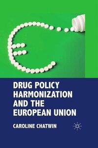 Drug Policy Harmonization And The European Union