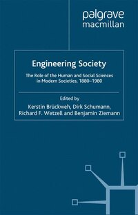 Engineering Society: The Role Of The Human And Social Sciences In Modern Societies, 1880-1980