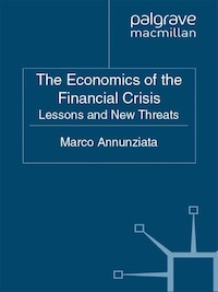 The Economics Of The Financial Crisis: Lessons And New Threats