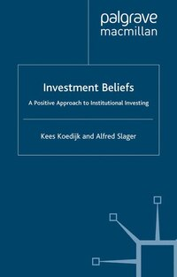 Investment Beliefs: A Positive Approach To Institutional Investing