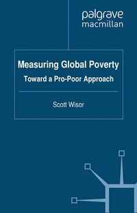 Measuring Global Poverty: Toward A Pro-poor Approach
