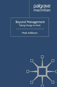Beyond Management: Taking Charge At Work