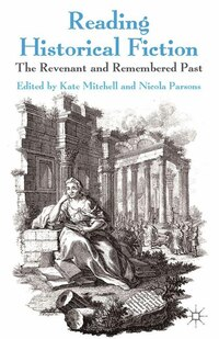 Reading Historical Fiction: The Revenant And Remembered Past