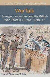 Wartalk: Foreign Languages And The British War Effort In Europe, 1940-47