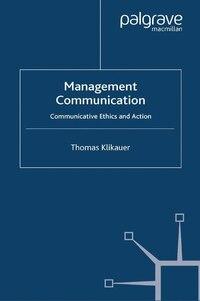 Management Communication: Communicative Ethics And Action