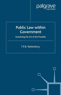 Public Law Within Government: Sustaining The Art Of The Possible
