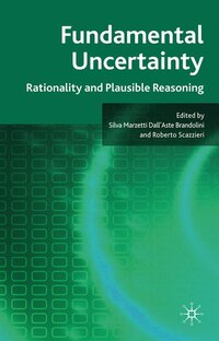 Fundamental Uncertainty: Rationality And Plausible Reasoning