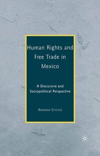 Human Rights And Free Trade In Mexico: A Discursive And Sociopolitical Perspective