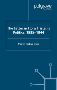 The Letter In Flora Tristan's Politics, 1835-1844