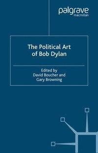 The Political Art Of Bob Dylan