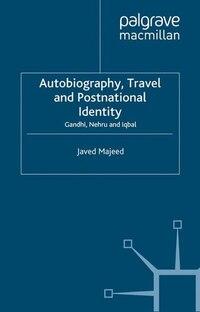 Autobiography, Travel And Postnational Identity: Gandhi, Nehru And Iqbal