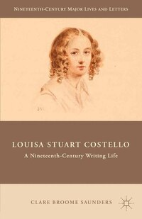 Louisa Stuart Costello: A Nineteenth-century Writing Life