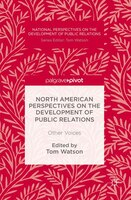 North American Perspectives On The Development Of Public Relations: Other Voices