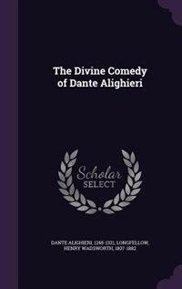 The Divine Comedy of Dante Alighieri de 1265-1321 Dante Alighieri