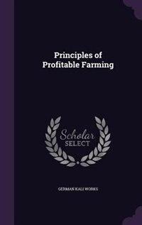 Principles of Profitable Farming by German Kali Works