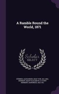 A Ramble Round the World, 1871 by Alexander Hübner