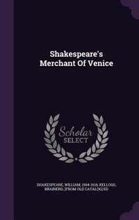 Shakespeare's Merchant Of Venice by Shakespeare William 1564-1616