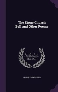 The Stone Church Bell and Other Poems