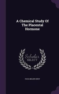 A Chemical Study Of The Placental Hormone