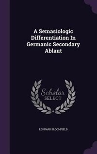 A Semasiologic Differentiation In Germanic Secondary Ablaut