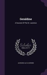 Geraldine: A Souvenir Of The St. Lawrence by Alphonso Alva Hopkins