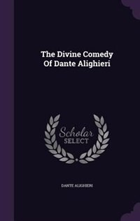 The Divine Comedy Of Dante Alighieri de Dante Alighieri