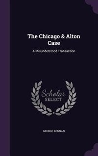 The Chicago & Alton Case: A Misunderstood Transaction